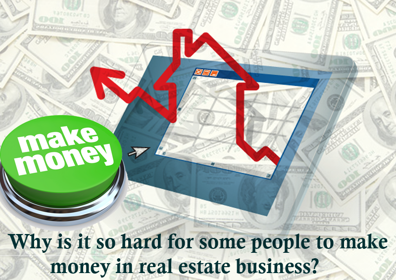 Dc Fawcett Real Estate - Why-is-it-so-hard-for-some-people-to-make-money-in-real-estate-business