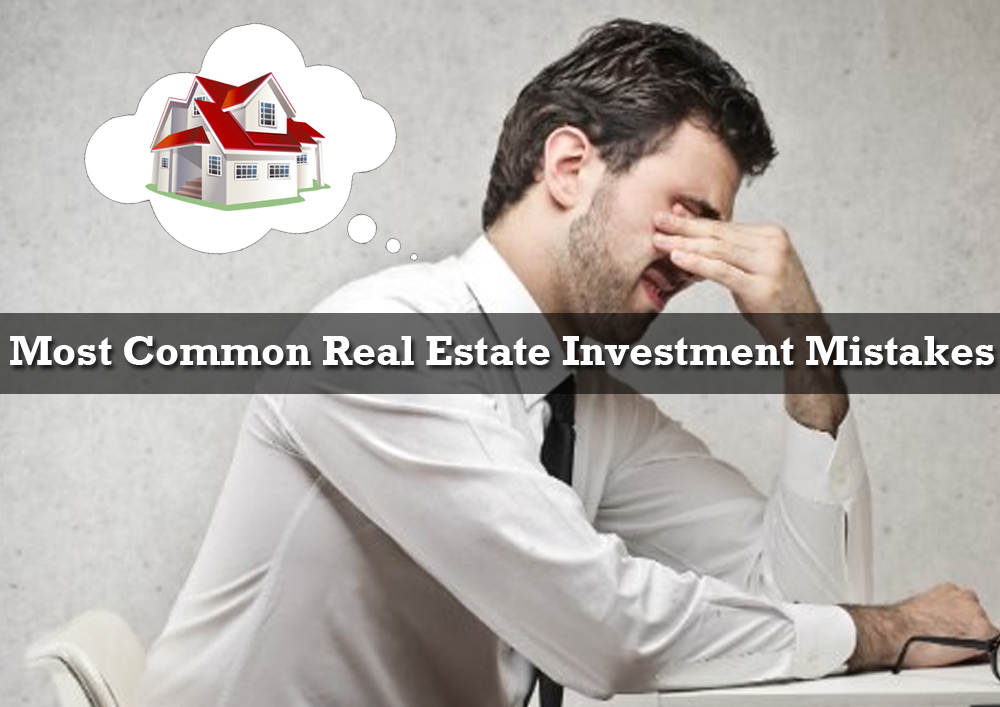 Most common real estate investment mistakes