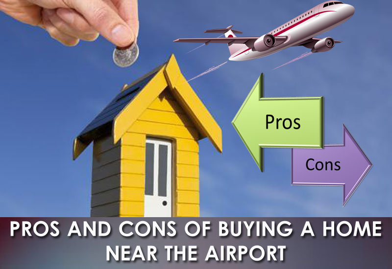 Pros-And-Cons-Of-Buying-a-Home-Near-The-Airport---Dc-Fawcett-Real-Estate-Tips