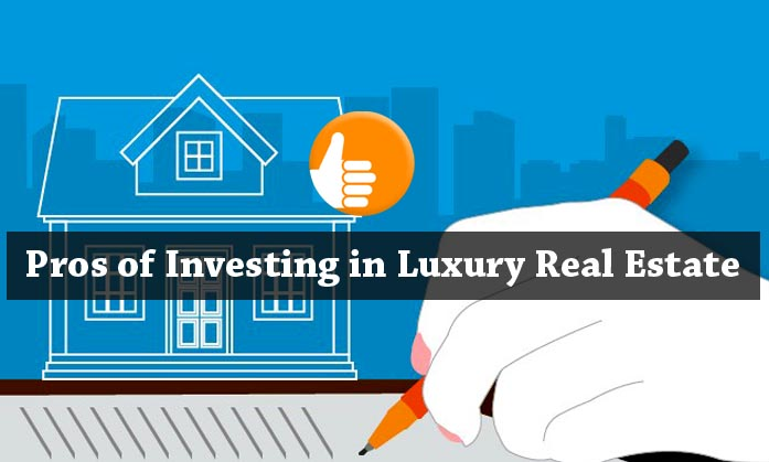 Pros of Investing in Luxury Real Estate - Dc Fawcett Review
